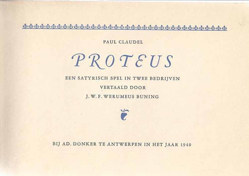 CLAUDEL, PAUL - Proteus, Een Satyrisch Spel in Twee Bedrijven