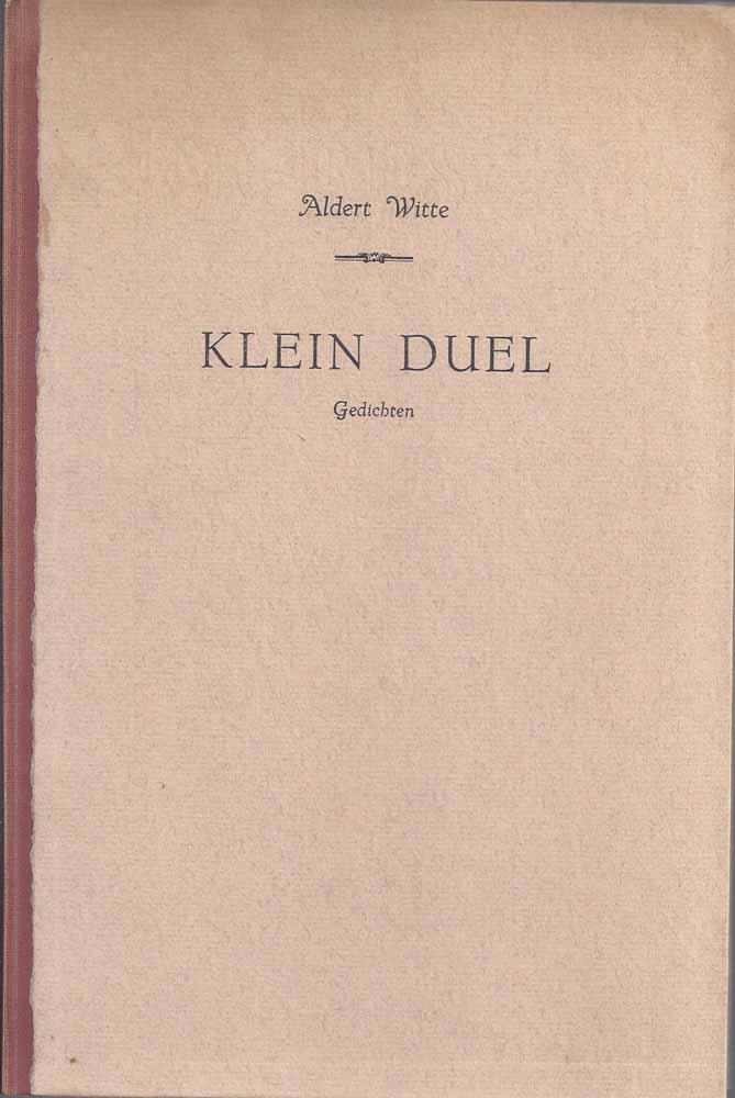 WITTE, ALDERT - Klein Duel, Gedichten