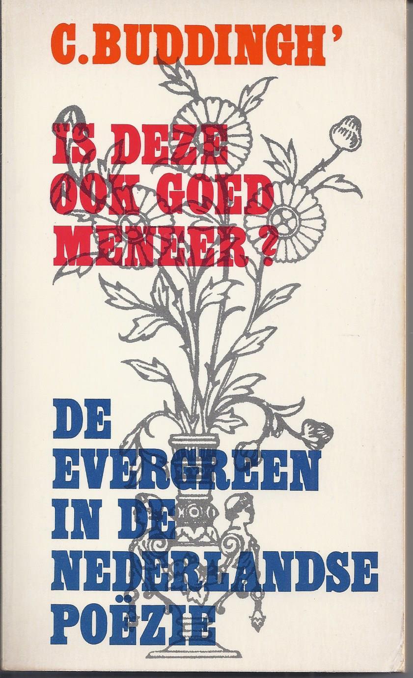 BUDDINGH', C. (VERZAMELD DOOR) - Is Deze Ook Goed Meneer? de Evergreen in de Nederlandse Poëzie