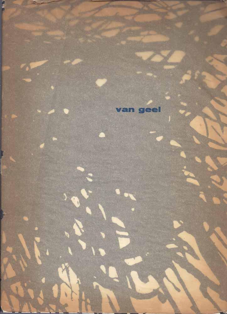 GEEL, CHR.J.VAN (1917- - Chr. J. Geel Stedelijk Museum Amsterdam 15 Dec. -22 Jan.