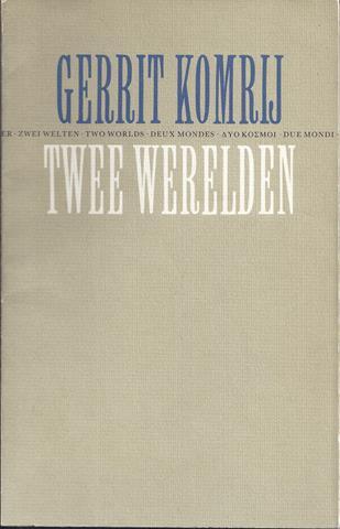 KOMRIJ, GERRIT (1944-2012) - Twee Werelden