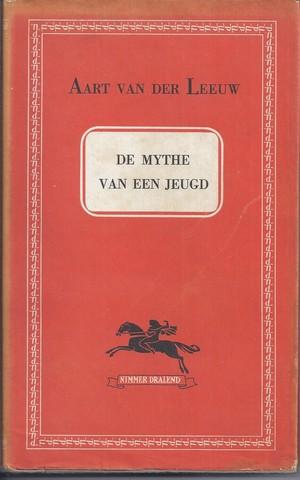 LEEUW, AART VAN DER - De Mythe Van Een Jeugd