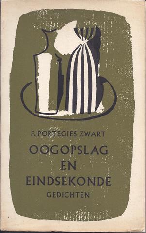 PORTEGIES ZWART, F. (1933) - Oogopslag En Eindsekonde, Gedichten