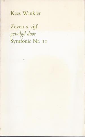WINKLER, KEES (1927-2004) - Zeven X Vijf Gevolgd Door Symfonie Nr. 11