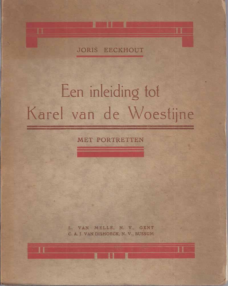 WOESTIJNE, KAREL VAN DE (1878-1929) OVER; DOOR DR.MATH.RUTTEN - Een Inleiding Tot Karel Van de Woestijne, Met Portretten