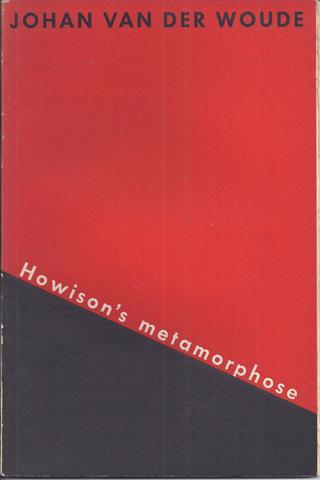 WOUDE, JOHAN VAN DER - Howison's Metamorphose