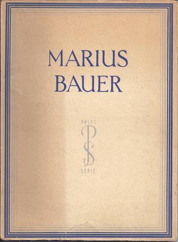 BAUER, MARIUS, OVER/ DOOR MR.M.F.HENNUS - Marius Bauer, Met 50 Afbeeldingen